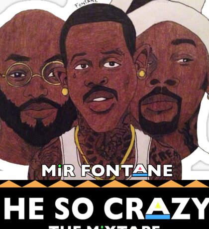 MIR FONTANE - HE SO CRAZY: MARTIN, COLE AND TOMMY Sticker