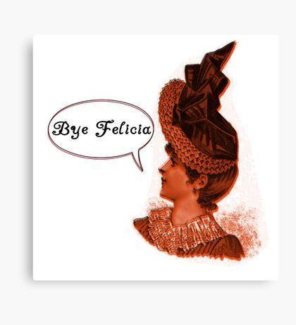 Vintage Bye Felicia  Canvas Print