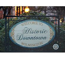 Welcome To Wilmington Photographic Print