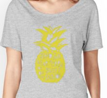 Stand Tall Pineapple! Women's Relaxed Fit T-Shirt