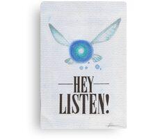 Hey, Listen! Canvas Print