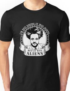 IT WAS ALIENS GIORGIO A TSOUKALOS Unisex T-Shirt