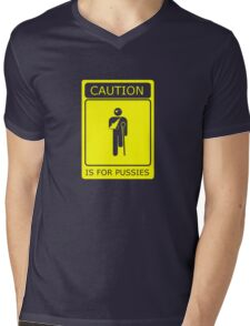 CAUTION is for pussies - single colour version Mens V-Neck T-Shirt