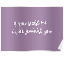 I WILL FEMINIST YOU Poster