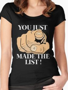 You just made the LIST !  Women's Fitted Scoop T-Shirt