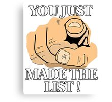 You just made the LIST !  Canvas Print