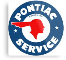 Pontiac Authorized Service vintage sign reproduction Metal Print