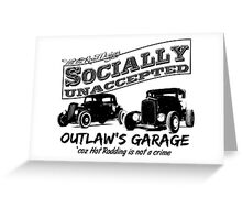 Outlaw's Garage. Socially unaccepted Hot Rods light bkg Greeting Card