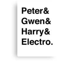 Peter & Gwen & Harry & Electro. Canvas Print
