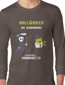 Halloween is coming Long Sleeve T-Shirt
