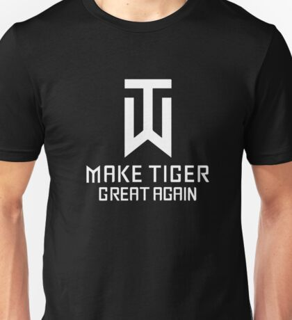 Make Tiger Great Again Tee Unisex T-Shirt