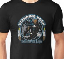 Standing Rock Water is Life No DAPL All Life T-shirt Unisex T-Shirt