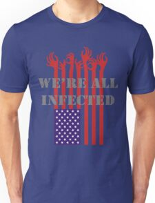 We are all infected Unisex T-Shirt