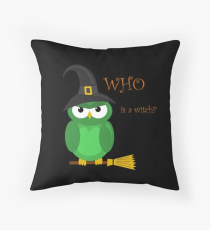 Who is the witch? 2 Throw Pillow