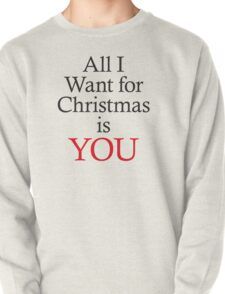 All I Want for Christmas Is You Pullover