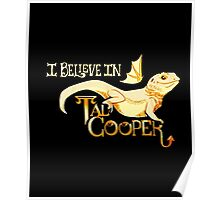 I Believe In Tad Cooper Shirt Poster