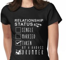 Relationship status - Taken by a badass drummer Womens Fitted T-Shirt