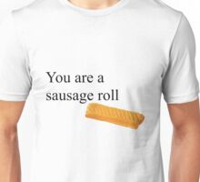 You are a sausage roll Unisex T-Shirt