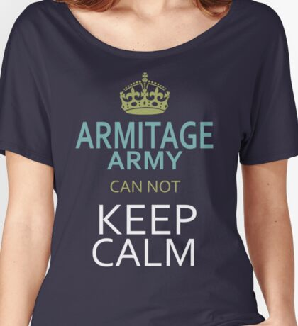 ARMITAGE ARMY can not keep calm Women's Relaxed Fit T-Shirt