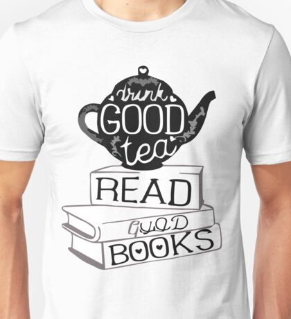 GOOD TEA GOOD BOOKS Unisex T-Shirt