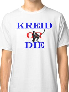 Kreid or Die Classic T-Shirt