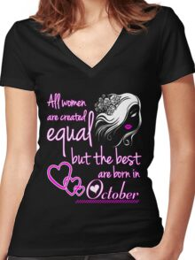 All women are created equal but the best are born in October Women's Fitted V-Neck T-Shirt