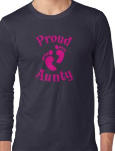 Proud Aunty with cute maternity baby feet Long Sleeve T-Shirt