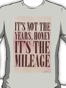 It's The Milage T-Shirt