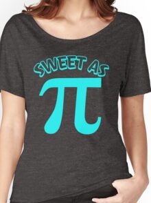 Sweet As Pi Women's Relaxed Fit T-Shirt