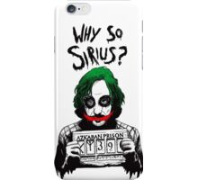 Why so Sirius? iPhone Case/Skin