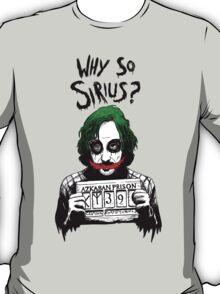Why so Sirius? T-Shirt