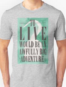 Awfully Big Adventure T-Shirt