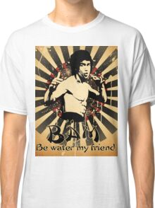 Bruce Lee - Be Water My Friend Classic T-Shirt