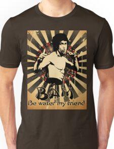 Bruce Lee - Be Water My Friend Unisex T-Shirt