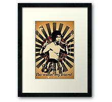 Bruce Lee - Be Water My Friend Framed Print