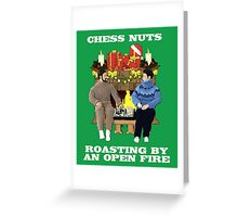 Chess Nuts Roasting By An Open Fire! Greeting Card