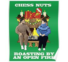 Chess Nuts Roasting By An Open Fire! Poster