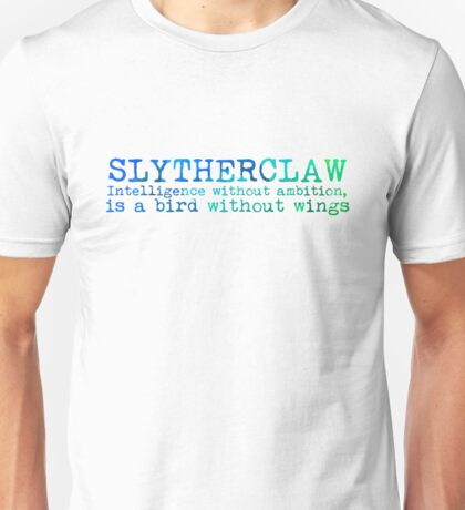 Slytherclaw Quote NEW Unisex T-Shirt