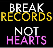 Humour - Break Records, Not Hearts Photographic Print