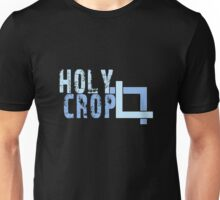 Holy Crop Photographer Artist Funny Design Unisex T-Shirt