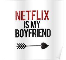 Netflix is my Boyfriend Poster