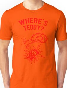Where is Teddy? Unisex T-Shirt