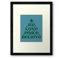 Joy Love Peace Believe Framed Print