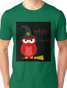 Who is the witch? - red owl Unisex T-Shirt