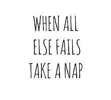 WHEN ALL ELSE FAILS, TAKE A NAP Photographic Print
