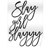 Tumblr Quote Slay Girl Slay Poster