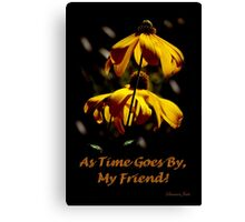 Another Summer Ends ~ My Friend Canvas Print