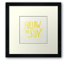Follow the Sun Framed Print