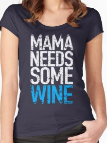 Mama Need Some Wine Women's Fitted Scoop T-Shirt