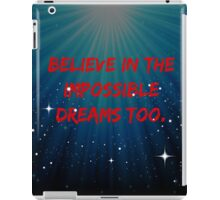 Believe In The Impossible iPad Case/Skin